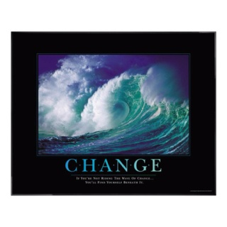 If you're not riding the wave of change, you'll find