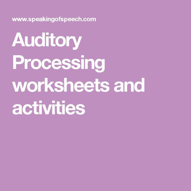 Auditory Processing worksheets and activities