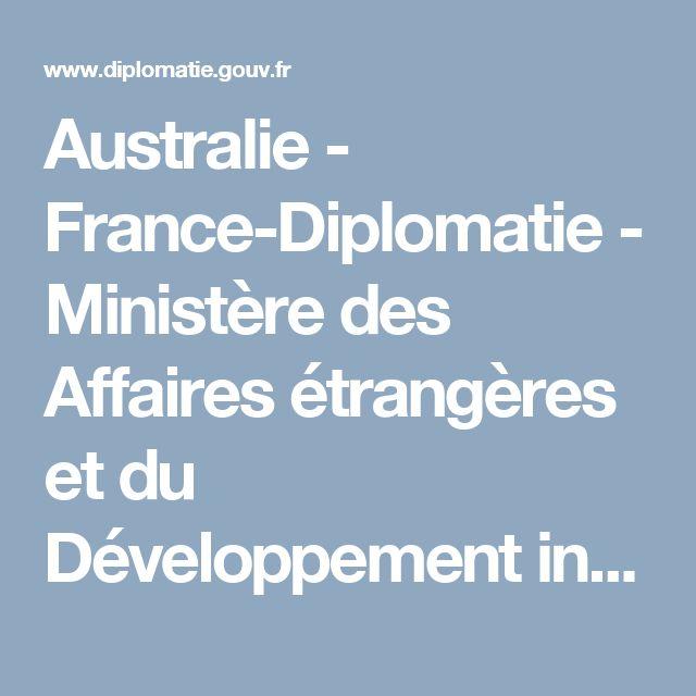 Australie - France-Diplomatie - Ministère des Affaires étrangères et du Développement international