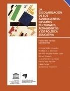 La escolarización de los adolescentes: desafíos culturales, pedagógicos y de política educativa.
