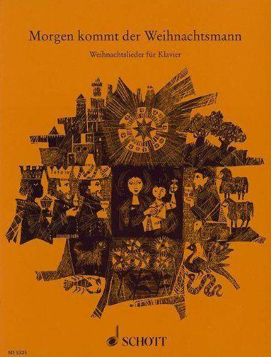 Morgen kommt der Weihnachtsmann. Weihnachtslieder für Klavier von Willi Draths, http://www.amazon.de/dp/B00006M22Z/ref=cm_sw_r_pi_dp_ycv3sb1DTPW06
