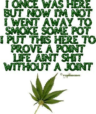 More like blunt, but ok      Weed quotes - CannabisTutorials.com