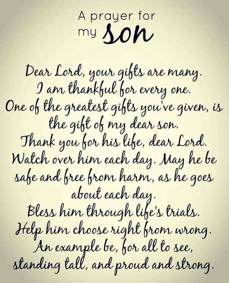 Dear Lord, please hear my prayer for my son.