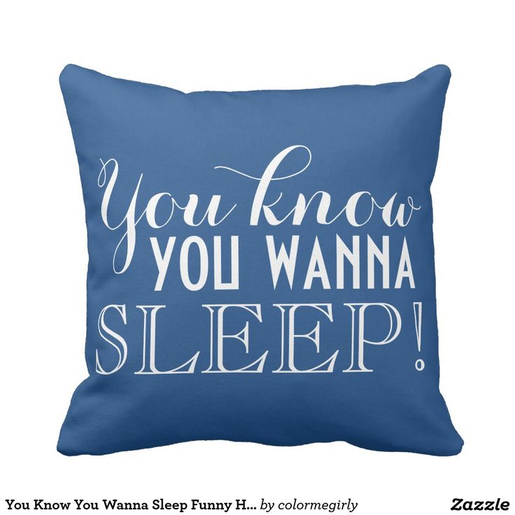 You Know You Wanna Sleep Funny Humor