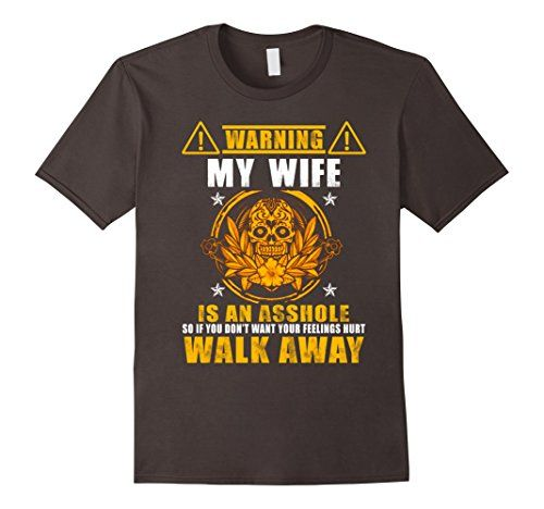 WARNING! MY WIFE IS  AN ASSHOLE FUNNY T SHIRT