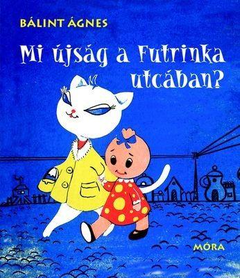 http://naplokonyv.hu/mi-ujsag-a-futrinka-utcaban  Mi újság a Futrinka utcában