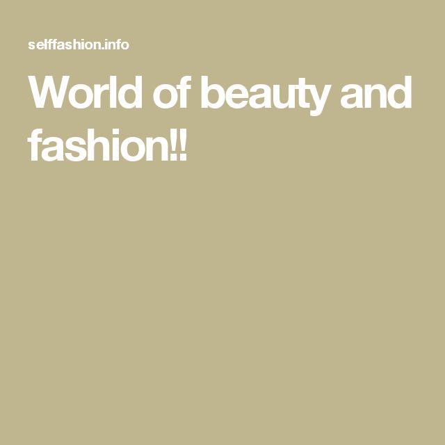 World of beauty and fashion!!