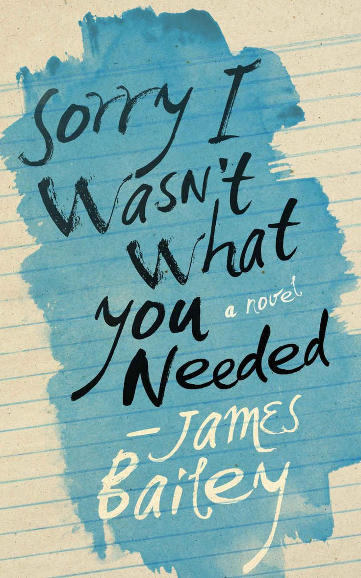 Sorry I Wasn't What You Needed  Kindle Edition By James Bailey Literature