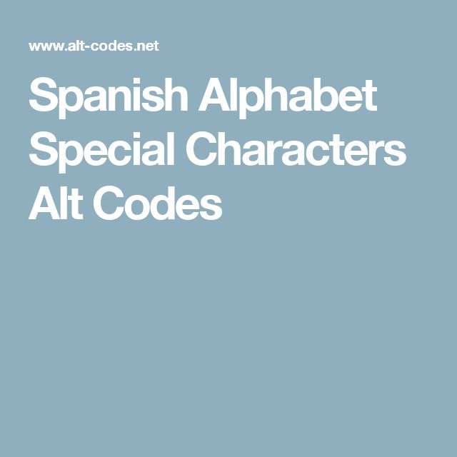 Spanish Alphabet Special Characters Alt Codes