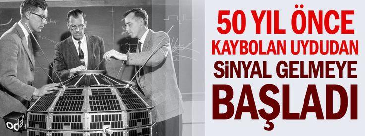 50 yıl önce kaybolan uydudan sinyal gelmeye başladı