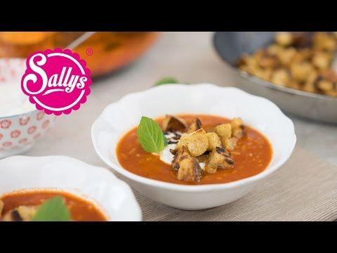 Sallys Blog - Tomatensuppe mit selbst gemachten Croutons