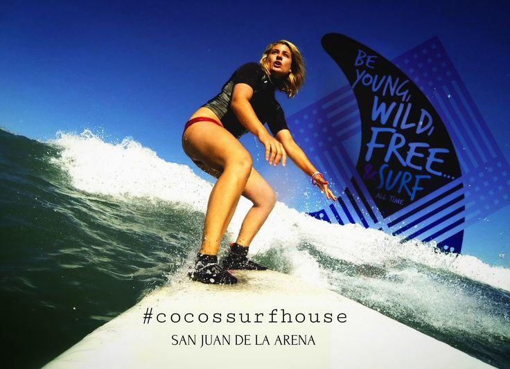 Se siempre Joven, Salvaje, Libre... y Surfea! #cocossurfhouse #sanjuandelaarena #experienciacocos #alohate #todosloscaminosllevanacocos