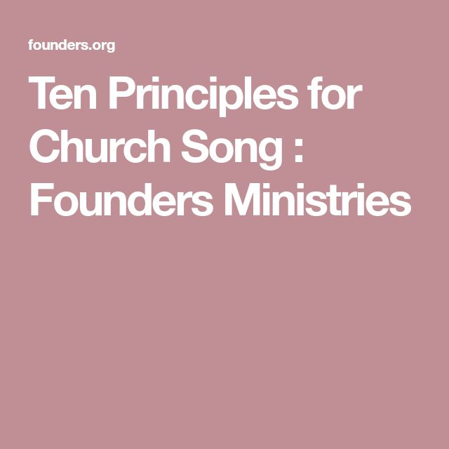 Ten Principles for Church Song : Founders Ministries