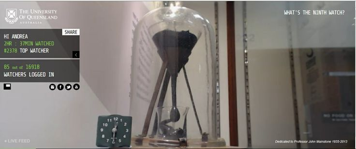 The Pitch Drop has the Guinness World Record for the longest running lab experiment. In its 86 years, no one has seen a drop fall, but the 9th drop is set to go at any time. If you're logged in to the Ninth Watch when the Pitch Drop falls, your name will make the official record and make history.