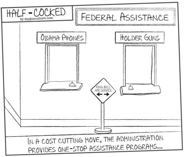 Half-Cocked: Obama Phones and Holder Guns
