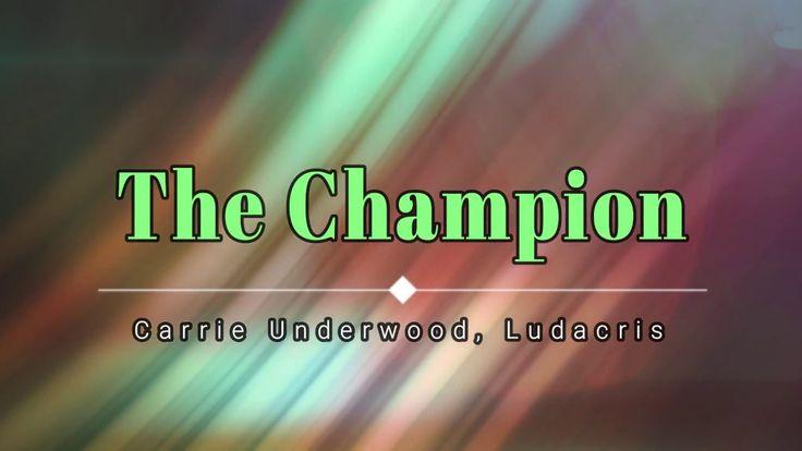 Carrie Underwood, Ludacris - The Champion (Lyric Video) [HD] [HQ]