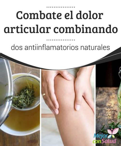 Combate el dolor articular combinando dos antiinflamatorios naturales   Descubre cómo combinar dos ingredientes antiinflamatorios para calmar el dolor articular. ¡Te sorprenderán sus efectos!