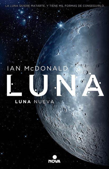 EL CABALLERO DEL ÁRBOL SONRIENTE: Reseña: Luna Nueva, de Ian McDonald