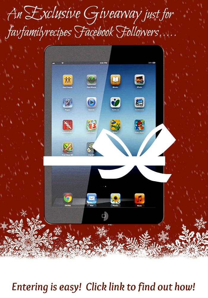 favfamilyrecipes.com is doing a GIVEAWAY for an ipad Mini! SO EASY and you don't have to follow anyone else to enter to win!
