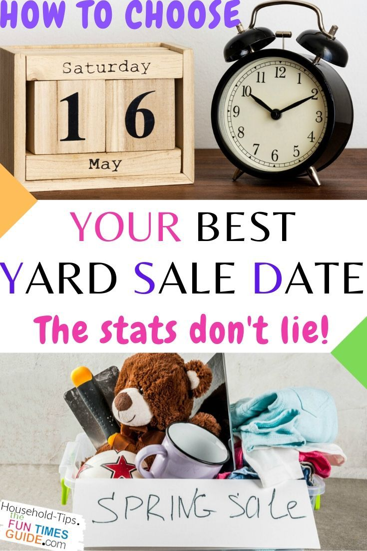 How To Choose A Date For Your Yard Sale The Best Month Day Time For Garage Sales In 2020 Yard Sale Diy Projects For Beginners Garage Sale Signs