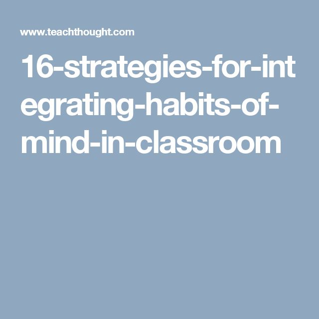 16-strategies-for-integrating-habits-of-mind-in-classroom