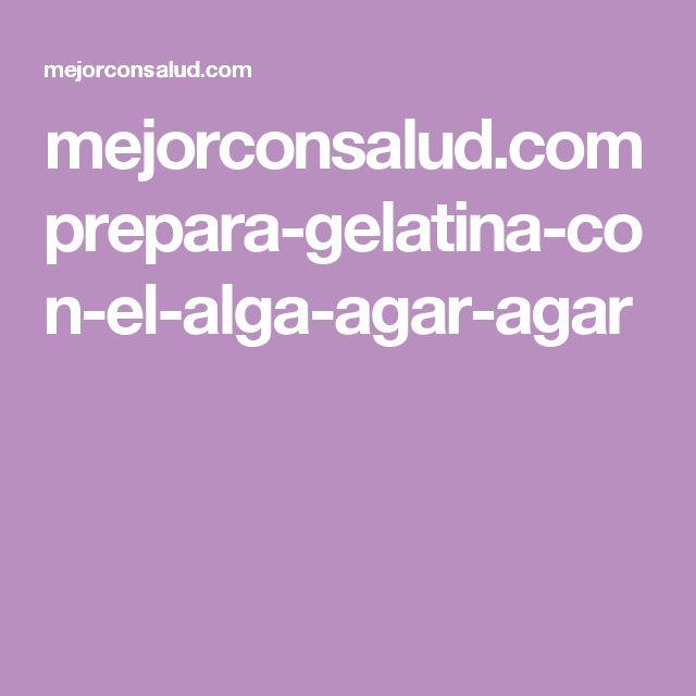 mejorconsalud.com prepara-gelatina-con-el-alga-agar-agar
