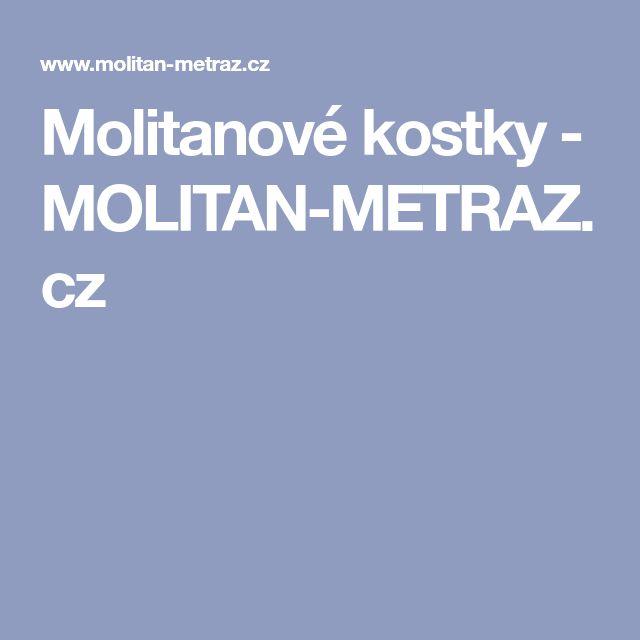 Molitanové kostky - MOLITAN-METRAZ.cz