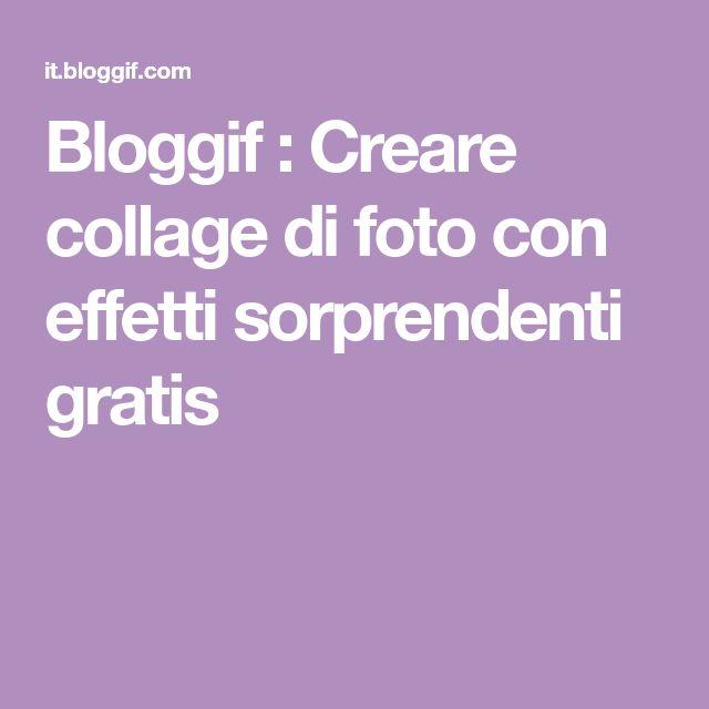 Bloggif : Creare collage di foto con effetti sorprendenti gratis