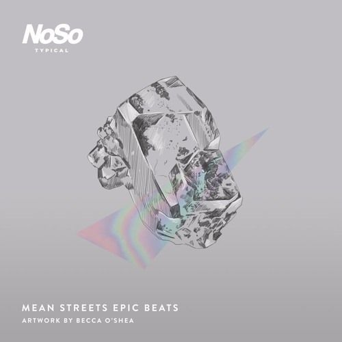 No/So Typical - Mean Streets and Epic Beats.