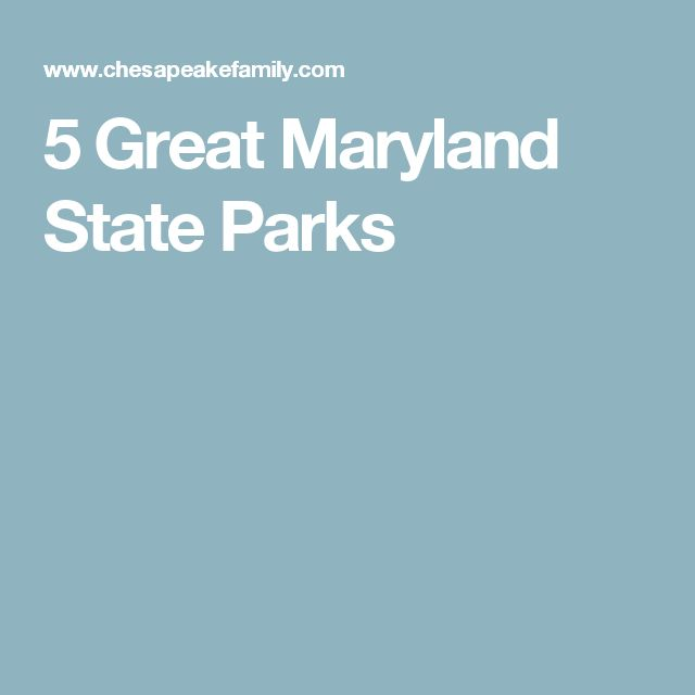 5 Great Maryland State Parks