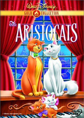 Aristocats  I do not like cats but I love this movie!!