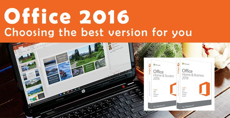 Which Microsoft Office 2016 version is right for you?