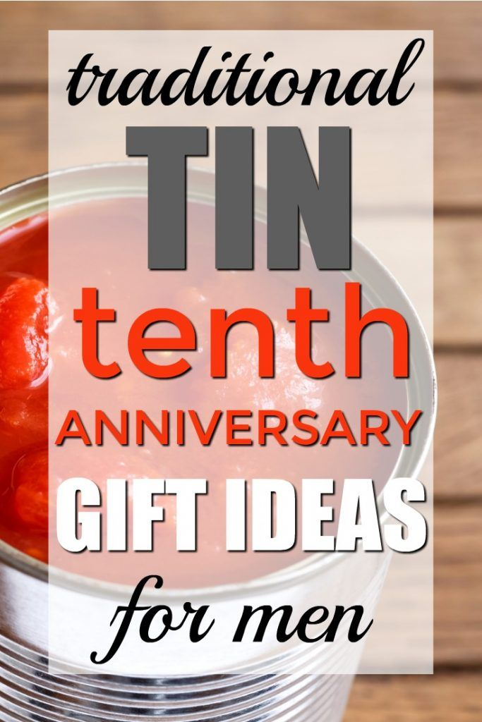 100 Traditional Tin 10th Anniversary Gifts For Him Unique Gifter 10th Anniversary Gifts 10th Wedding Anniversary Gift Traditional Anniversary Gifts