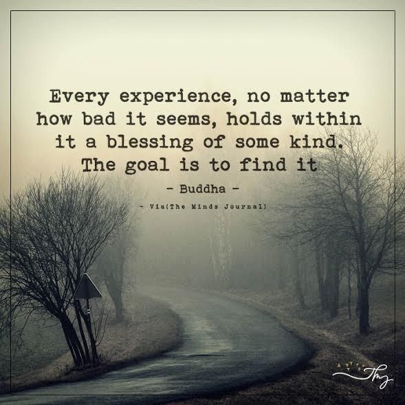 Every experience, no matter how bad it seems, holds within it a blessing of some kind. - http://themindsjournal.com/every-experience-no-matter-how-bad-it-seems-holds-within-it-a-blessing-of-some-kind/