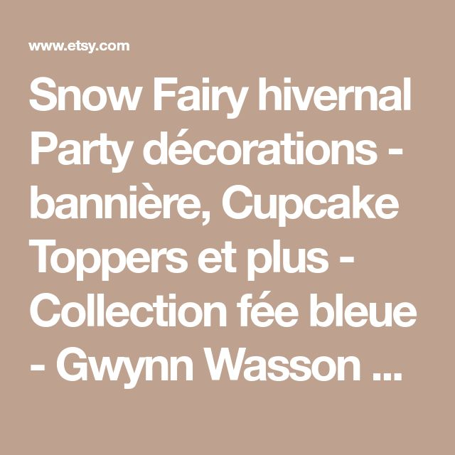 Snow Fairy hivernal Party décorations - bannière, Cupcake Toppers et plus - Collection fée bleue - Gwynn Wasson dessins imprimables