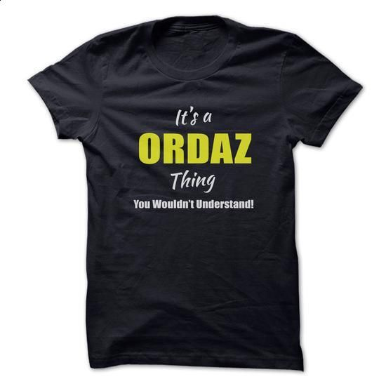 Its a ORDAZ Thing Limited Edition - #sweatshirts for women #white hoodie. SIMILAR ITEMS => https://www.sunfrog.com/Names/Its-a-ORDAZ-Thing-Limited-Edition.html?60505
