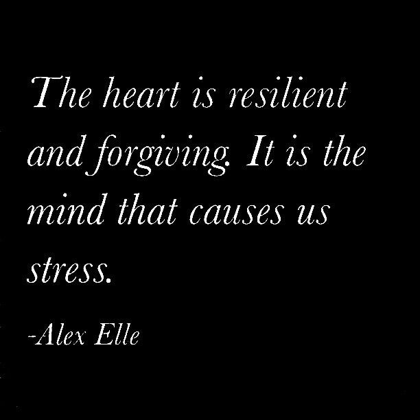 Quotes About The Heart: The Heart Is Resilient And Forgiving. It Is The Mind That