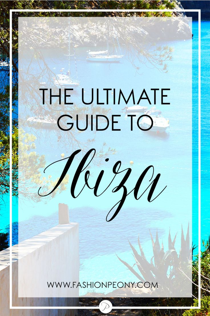 The ultimate guide to Ibiza: Struggling to find best beaches, places to eat and what to do and see in Ibiza? Click and read this post with all the info you're looking for! | The fashion peony's blog