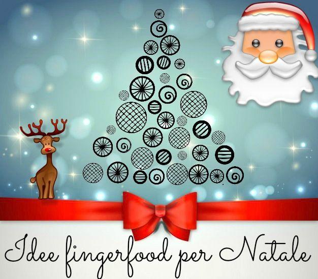 Per leggere il ricettario finger food per Natale non dovete far altro che cliccare sulla foto e ... buona lettura a tutti!!!
