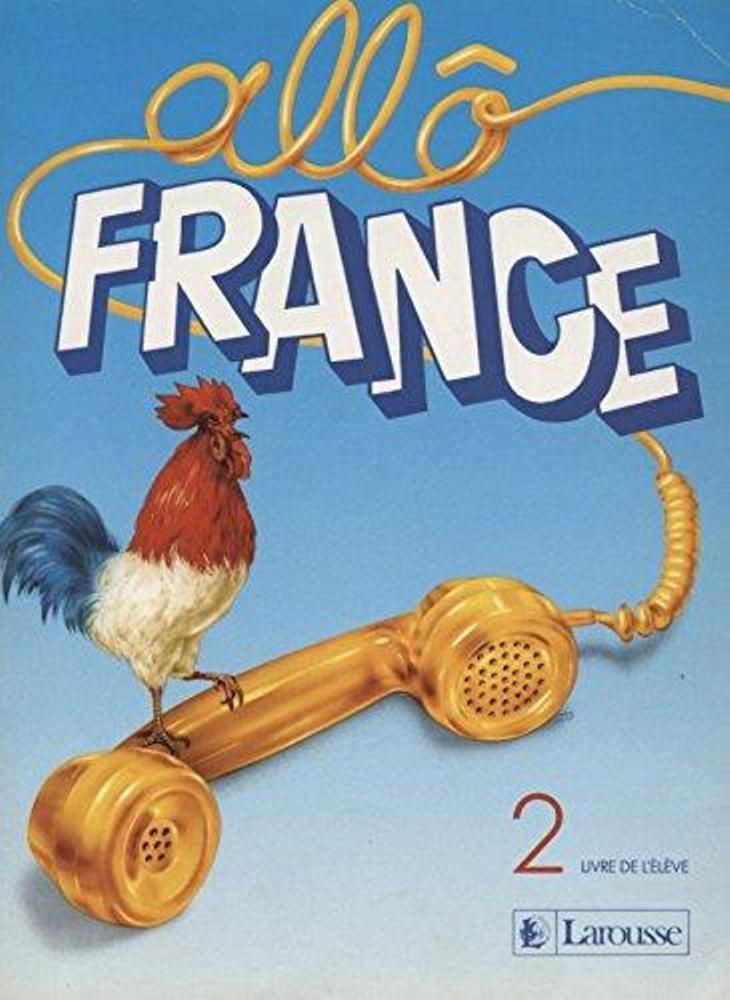 Allo France. Livre de l'élève, niveau 2. Publisher: Larousse (1995)