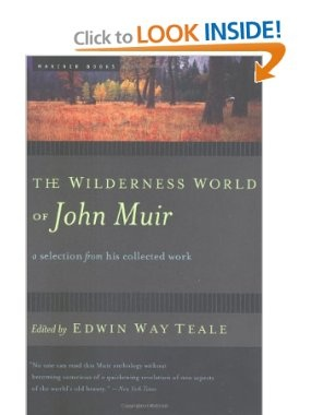 The Wilderness World of John Muir: John Muir, Edwin Way Teale: 9780618127511: Amazon.com: Books