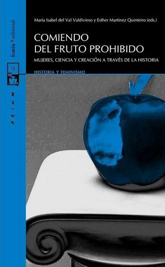 Comiendo del fruto prohibido. Mujeres, ciencia y creación a través de la historia