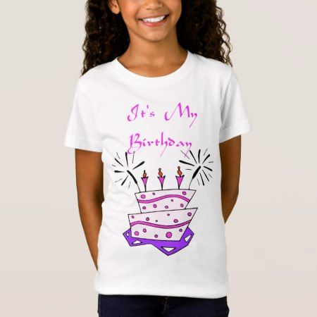 It's My Birthday T-Shirt - click/tap to personalize and buy