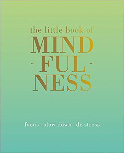 The Little Book of Mindfulness | ByTiddy Rowan | A collection of techniques, tips, exercises, advice, meditations and resources to help you apply mindfulness in everyday life. Makes a particularly nice gift. (Amazon.co.uk Affiliate Link)