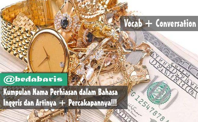 Kumpulan Nama Perhiasan dalam Bahasa Inggris dan Artinya   http://www.belajardasarbahasainggris.com/2017/10/04/kumpulan-nama-perhiasan-dalam-bahasa-inggris-dan-artinya/