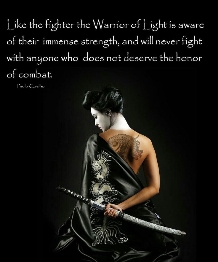 Like the fighter, the Warrior of Light is aware of their immense strength, and will never fight with anyone who does not deserve the honour of combat. Paulo Coelho