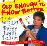 Old Enough to Know Better: The Worst of Barry Louis Polisar [CD], 20685379