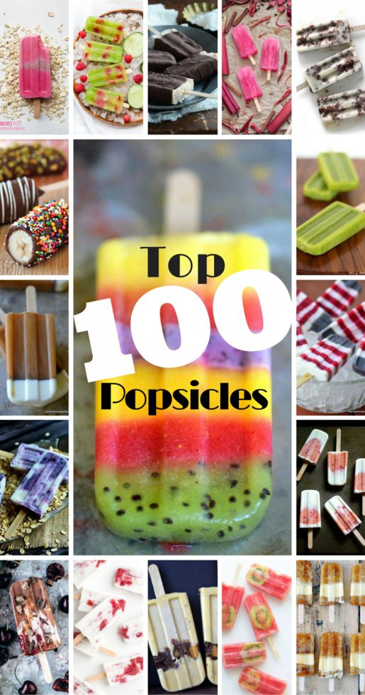 100 of the best popsicle recipes to get you right through the summer!