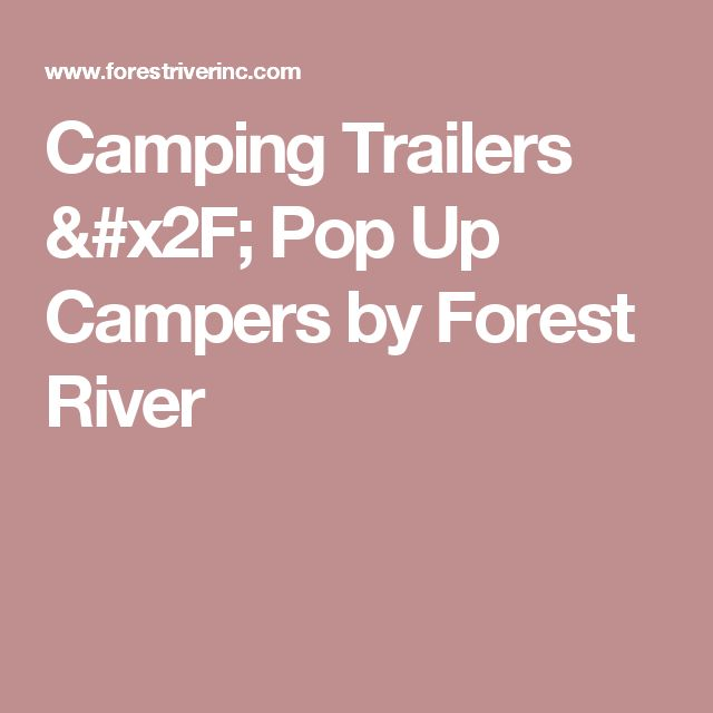 Camping Trailers / Pop Up Campers by Forest River