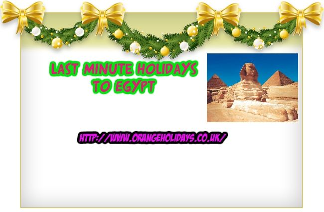 http://www.orangeholidays.co.uk/cheap-last-minute-holidays-to-egypt-last-minute-deals-to-egypt.html last minute holiday to egypt Historical Egypt with its well-known views such as Giza's pyramids and Tutankhamun's burial place make it a magnet for tourists - however the country isn't merely an old-fashioned gallery. The white-sand coastlines, year-round sun, day spas and watersports make it a wonderful vacation alternative, whatever you're searching for